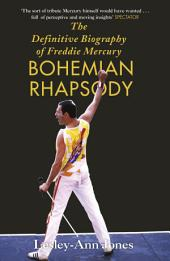 Freddie Mercury: The Definitive Biography: The Definitive Biography