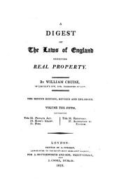 A Digest of the Laws of England Respecting Real Property: Volume 5