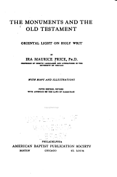 The monuments and the Old Testament; original light on Holy Writ