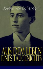 Aus dem Leben eines Taugenichts (Vollständige Ausgabe): Ein Klassiker der deutschen Romantik