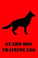 Guard Dog Training Log