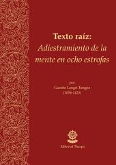 Adiestramiento de la mente en ocho estrofas: Por Gueshe Langri Tangpa (1054 - 1123)