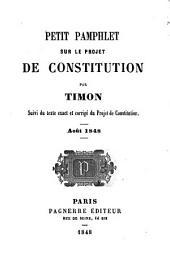 Petit phamplet sur le projet de Constitution, suivi du texte exact et corrigé du projet de Constitution