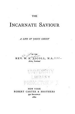The Incarnate Saviour PDF