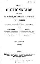 Nouveau dictionnaire pratique de médecine, de chirurgie, et d'hygiène vétérinaires: Volume5