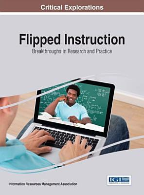 Flipped Instruction  Breakthroughs in Research and Practice PDF