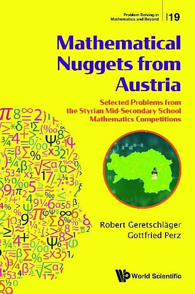 Mathematical Nuggets From Austria Selected Problems From The Styrian Mid Secondary School Mathematics Competitions