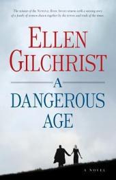 A Dangerous Age: A Novel