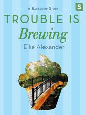 Trouble Is Brewing: A Bakeshop Mini-Mystery
