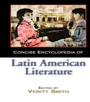 Concise Encyclopedia of Latin American Literature PDF