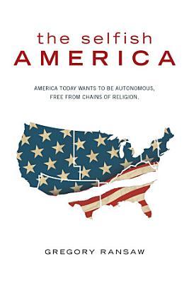 The Selfish America PDF