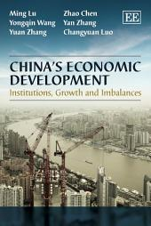 China's Economic Development: Institutions, Growth and Imbalances