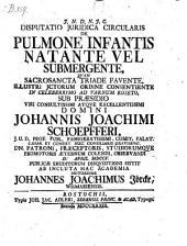 De pulmone infantis natante vel submergente; resp. Joh. Joach. Jörcke. Recusa