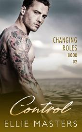 Control: Changing Roles Series, Book 2