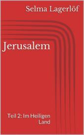 Jerusalem, Teil 2: Im Heiligen Land