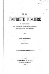De la propriété foncière en droit romain dans l'ancienne jurisprudence française et dans la législation moderne