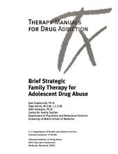 Therapy Manuals for Drug Addiction: brief strategic family therapy for adolescnet drug abuse. Manual 5, Issue 277