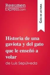Historia de una gaviota y del gato que le enseñó a volar de Luis Sepúlveda (Guía de lectura): Resumen y análisis completo