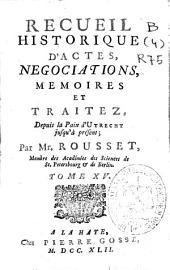 Recueil historique d'actes, negociations, memoires et traitez [sic]: depuis la Paix d'Utrecht jusqu'à présent, Volume10