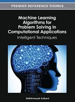 Machine Learning Algorithms for Problem Solving in Computational Applications: Intelligent Techniques