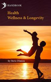 Health, Wellness & Longevity: Handbook
