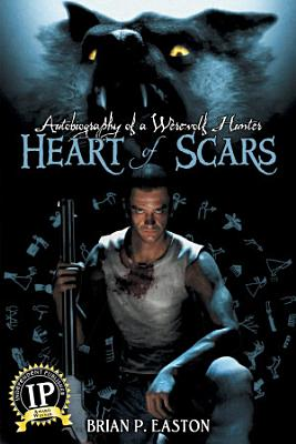 Autobiography of a Werewolf Hunter  Heart of Scars