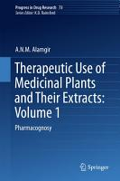 Therapeutic Use of Medicinal Plants and Their Extracts  Volume 1 PDF