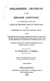 Philosophic Grammar of the English Language: In Connection with the Laws of Matter and of Thought ...