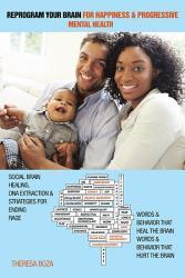 Reprogram Your Brain For Happiness Progressive Mental Health Book PDF