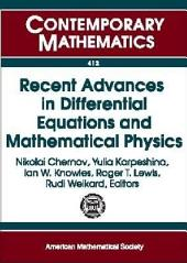 Recent Advances in Differential Equations and Mathematical Physics: UAB International Conference on Differential Equations and Mathematical Physics, March 29-April 2, 2005, University of Alabama at Birmingham, Volume 13
