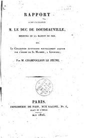 Rapport à Son Excellence M. le duc de Doudeauville, ministre de la Maison du Roi, sur la collection égyptienne nouvellement acquise par l'ordre de Sa Majesté, à Livourne