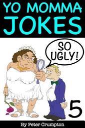 Yo Momma So Ugly Jokes 5