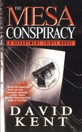 The Mesa Conspiracy: A Department Thirty Novel