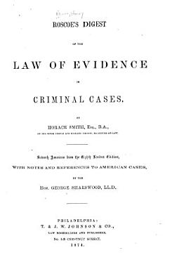 Roscoe s Digest of the Law of Evidence in Criminal Cases PDF