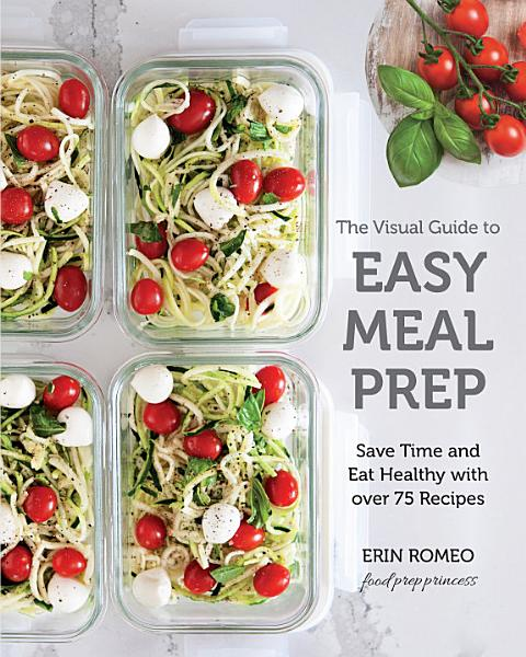 Download The Visual Guide to Easy Meal Prep Book