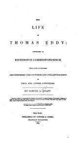 The Life of Thomas Eddy: Comprising an Extensive Correspondence with Many of the Most Distinguished Philosophers and Philanthropists of this and Other Countries
