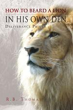 How To Beard A Lion In His Own Den