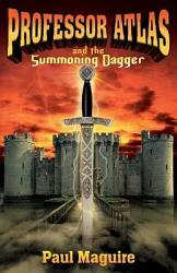 Professor Atlas And The Summoning Dagger Book PDF
