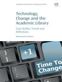 Technology, Change and the Academic Library