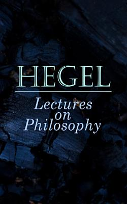 Hegel  Lectures on Philosophy