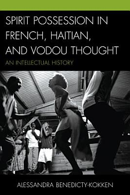 Spirit Possession in French  Haitian  and Vodou Thought