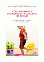 Cómo mejorar la coordinación y equilibrio de tu hijo