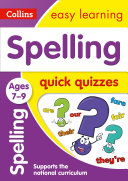 Spelling Quick Quizzes Ages 7-9: Prepare for school with easy home learning (Collins Easy Learning KS2)