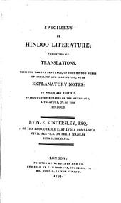 Specimens of Hindoo Literature: Consisting of Translations, from the Tamoul Language, of Some Hindoo Works of Morality and Imagination: With Explanatory Notes: to which are Prefixed Introductory Remarks on the Mythology, Literature, &c. of the Hindoos