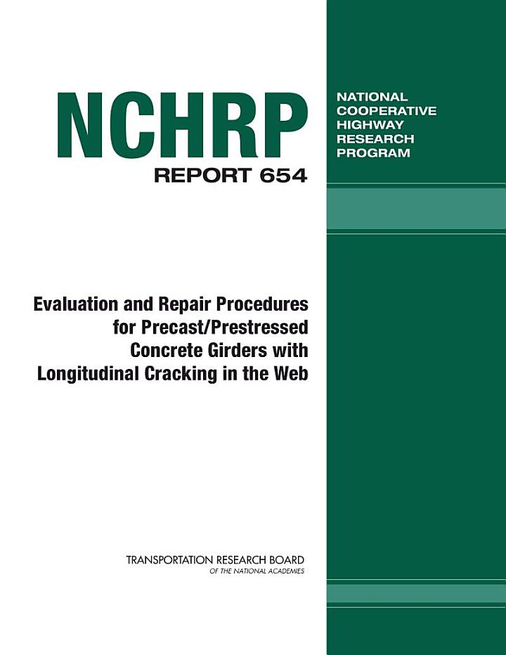 Evaluation and Repair Procedures for Precast/prestressed Concrete Girders with Longitudinal Cracking in the Web