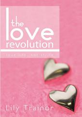 The Love Revolution: Love Life, Not Strife.