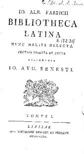 Io. Alb. Fabricii Bibliotheca Latina...: Volume 1
