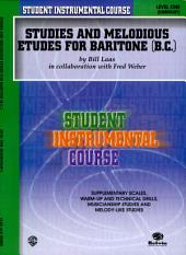 Student Instrumental Course: Studies and Melodious Etudes for Baritone (B.C.), Level I