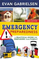 Emergency Preparedness: A Practical Guide for Preparing Your Family