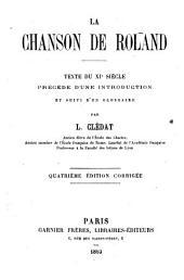 La Chanson de Roland: Texte du XIe siècle, précédé d'une introduction, suivi d'un glossaire et de la traduction rythmée des principaux épisodes